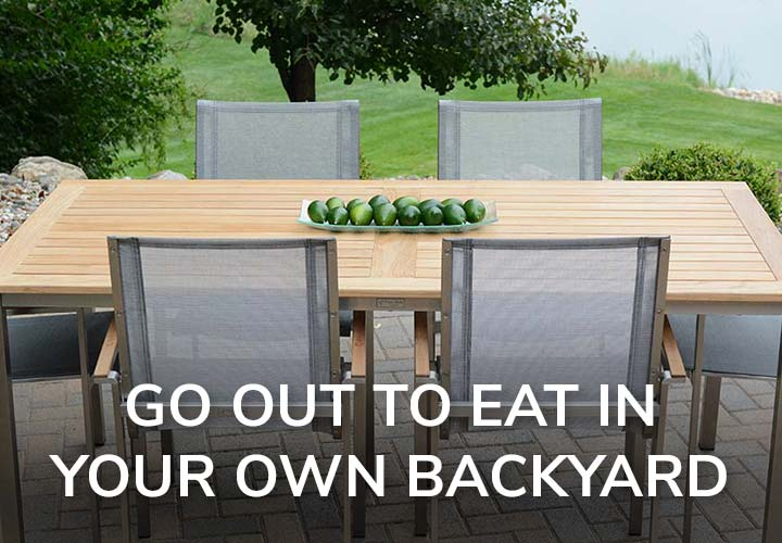 go out to eat in your own backyard